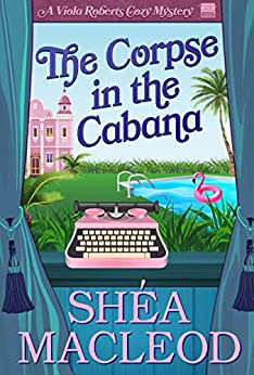 The Corpse in the Cabana by Shéa MacLeod