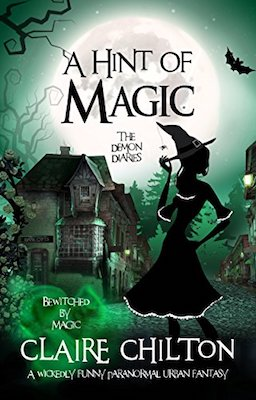 A Hint of Magic: Bewitched by Magic by Claire Chilton