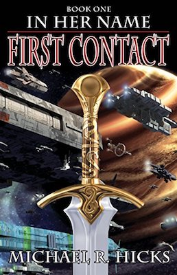 First Contact by Michael R. Hicks