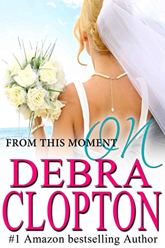 From This Moment On by Debra Clopton