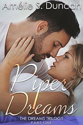 Piper Dreams Part One by Amélie S. Duncan