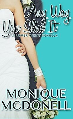 Any Way You Slice It by Monique McDonell