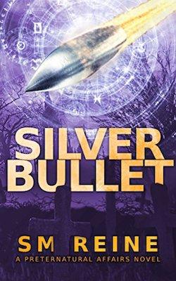 Silver Bullet by S.M. Reine