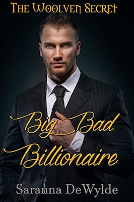 Big Bad Billionaire by Saranna DeWylde