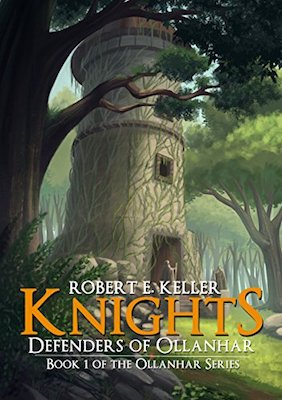 Knights: Defenders of Ollanhar by Robert E. Keller