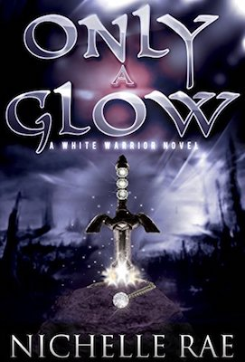 Only a Glow by Nichelle Rae