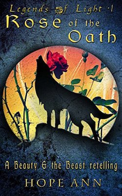 Rose of the Oath: A Beauty and the Beast Novella by Hope Ann