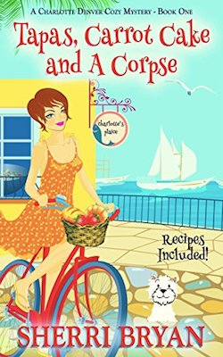 Tapas, Carrot Cake and a Corpse by Sherri Bryan