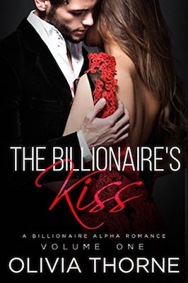 The Billionaire's Kiss by Olivia Thorne