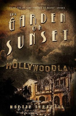 The Garden on Sunset: A Novel of Golden-Era Hollywood by Martin Turnbull