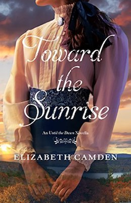 Toward the Sunrise by Elizabeth Camden