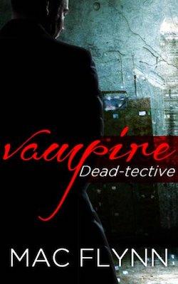 Vampire Dead-tective by Mac Flynn