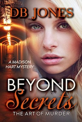 Beyond Secrets: The Art of Murder by D.B. Jones