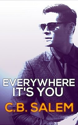 Everywhere It's You by C.B. Salem
