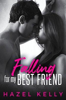 Falling for my Best Friend by Hazel Kelly