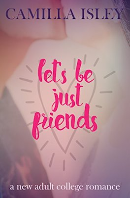 Let's Be Just Friends by Camilla Isley
