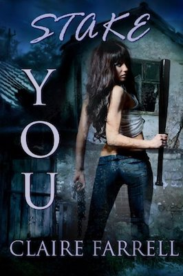 Stake You by Claire Farrell