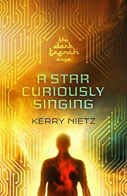 A Star Curiously Singing by Kerry Nietz
