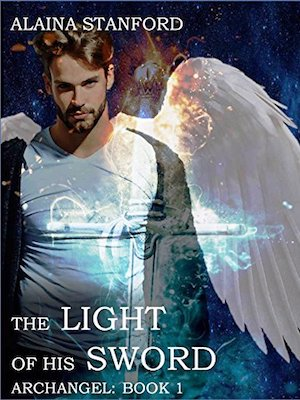 The Light of His Sword by Alaina Stanford