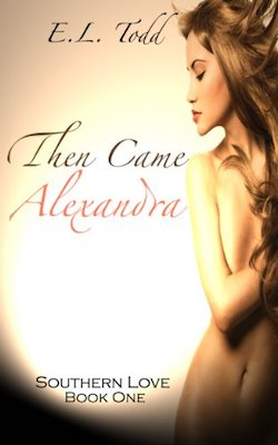 Then Came Alexandra by E.L. Todd