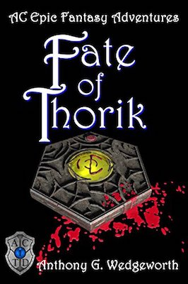 Fate of Thorik by Anthony G. Wedgeworth