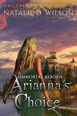 Immortal Reborn: Arianna's Choice by Natalie D. Wilson