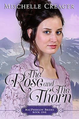 The Rose and The Thorn by Mischelle Creager