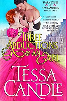 Three Abductions and an Earl by Tessa Candle