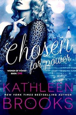 Chosen for Power by Kathleen Brooks