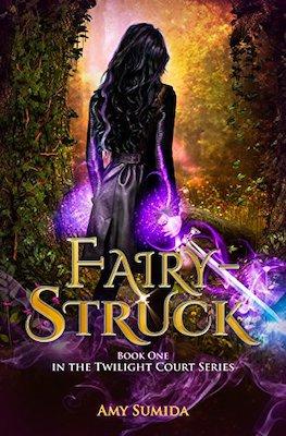 Fairy-Struck by Amy Sumida