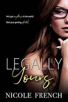 Legally Yours by Nicole French
