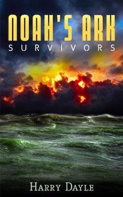 Noah's Ark: Survivors by Harry Dayle