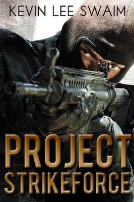Project StrikeForce by Kevin Lee Swaim