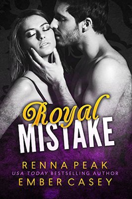 Royal Mistake by Renna Peak & Ember Casey