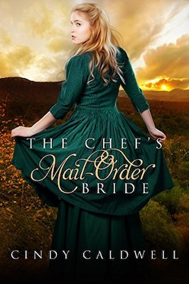The Chef's Mail Order Bride by Cindy Caldwell