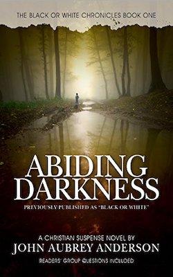 Abiding Darkness by John Aubrey Anderson