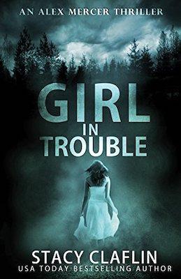 Girl in Trouble by Stacy Claflin