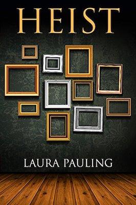 Heist by Laura Pauling