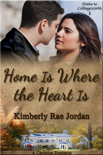 Home Is Where the Heart Is by Kimberly Rae Jordan