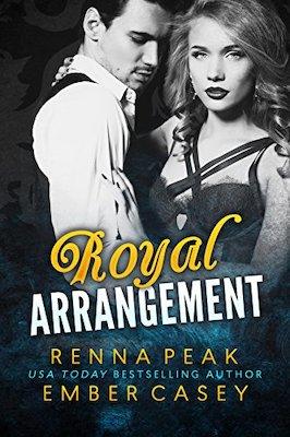 Royal Arrangement by Renna Peak & Ember Casey