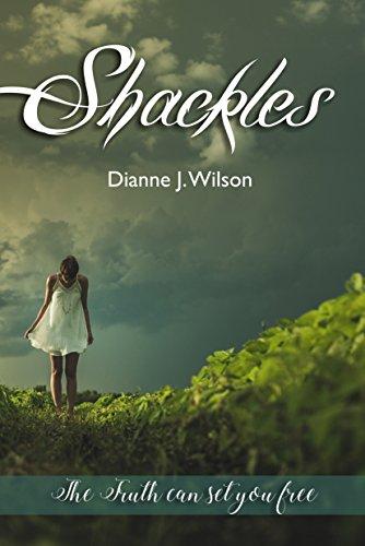 Shackles by Dianne J. Wilson