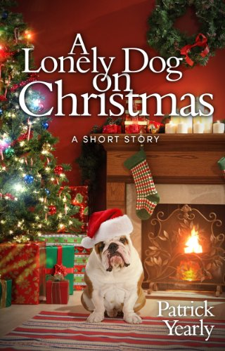 A Lonely Dog on Christmas by Patrick Yearly