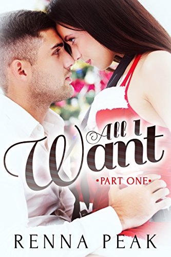 All I Want by Renna Peak