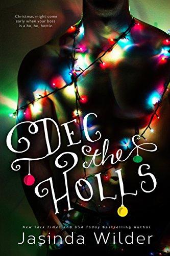 Dec the Holls by Jasinda Wilder