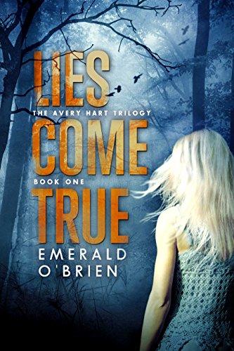 Lies Come True by Emerald O'Brien