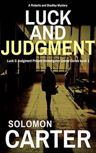 Luck and Judgment by Solomon Carter
