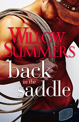 Back in the Saddle by Willow Summers