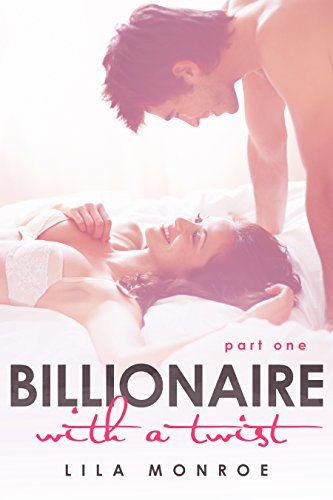 Billionaire With a Twist by Lila Monroe