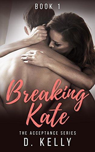 Breaking Kate by D. Kelly