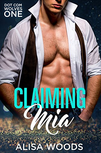 Claiming Mia by Alisa Woods